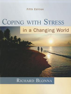 Coping With Stress in a Changing World By Blonna, Richard